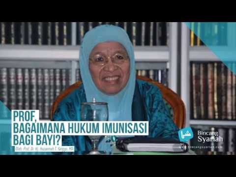 Bagaimana Hukum Imunisasi? - Prof. Dr. Hj. Huzaemah T. Yanggo, MA