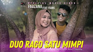 Fauzana ft Frans - Duo Rago Satu Mimpi (Official Music Video)