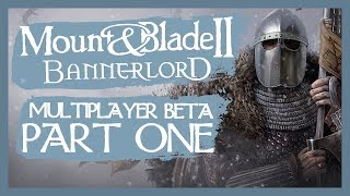 Mount And Blade 2 Bannerlord Multiplayer BETA Gameplay PC Let's Play Part 1