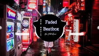 FADED BEATBOX - bài hát được yêu thích nhất tik tok