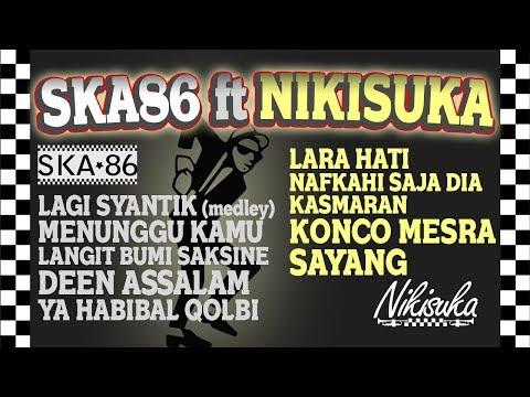 Free Download Ska 86 Terbaru Feat Nikisuka (reggae Ska Version) Mp3 dan Mp4