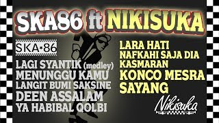 Download lagu SKA 86 TERBARU feat NIKISUKA (Reggae SKA Version)