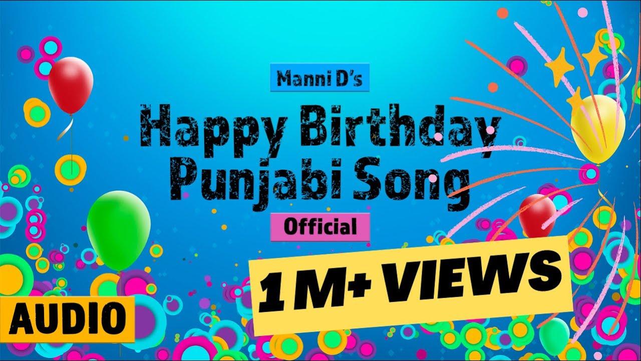 Happy Birthday Punjabi Song Official Audio Manni D Latest Punjabi Song Youtube
