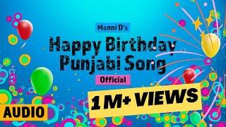 Happy Birthday Punjabi Song (Official Audio) | Manni D | Latest Punjabi Song