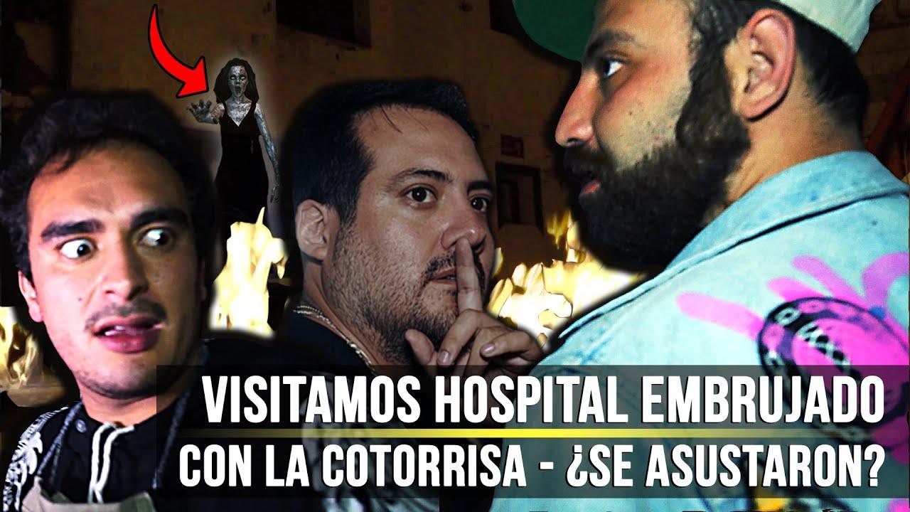 Visitamos Hospital Embrujado con La Cotorrisa | ¿Se asustaron?