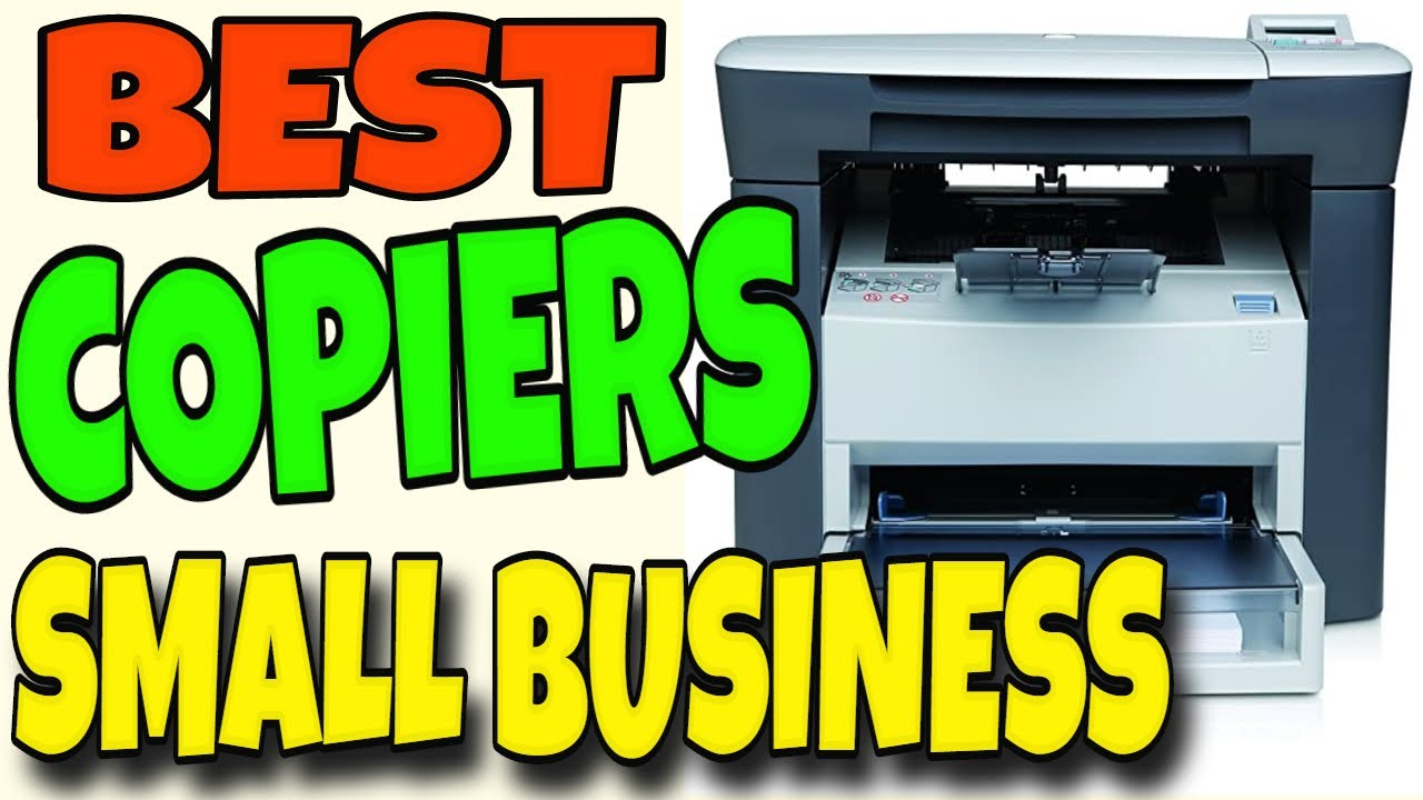 Best Copier Machines For Small Business Top 4 Best Copier Machine For Small Business 2020 Youtube