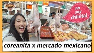 asi es mi experiencia del mercado mexicano feat la merced coreanita
