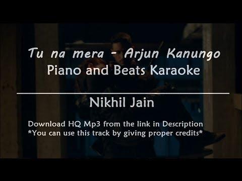Tu na mera - Arjun Kanungo | Piano and Beats karaoke | Karaoke with lyrics
