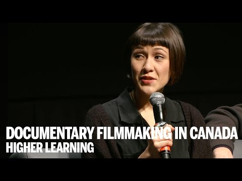 DOCUMENTARY FILMMAKING IN CANADA | Higher Learning