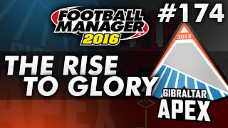 The Rise To Glory - Episode 174: UCL CONCLUSION | Football Manager 2016