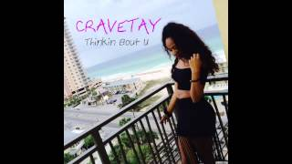 CRAVETAY - Thinkin Bout U (Audio)