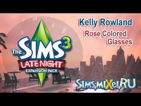 Kelly Rowland  Rose Colored Glasses  Soundtrack The Sims 3 Late Night