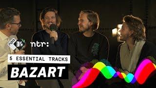 Bazart in 5 Essential Tracks