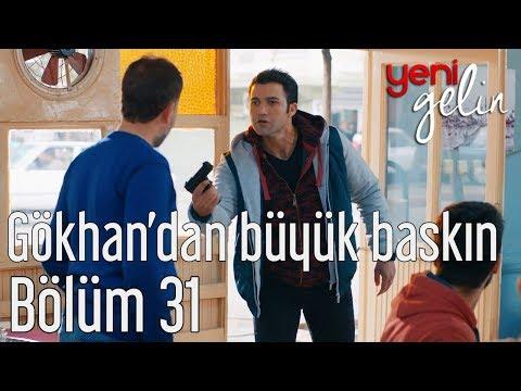 Yeni Gelin 31. Bölüm - Gökhan'dan...