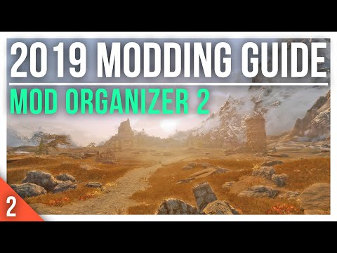One Mod Manager To RULE Them All | Mod Organizer 2 Intro 2019 Skyrim Special Edition Modding Guide