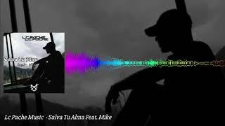 Lc Pache - Salva Tu Alma Feat. Mike (Audio)