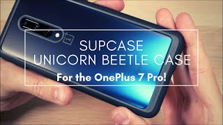 SupCase's Unicorn Beetle Case for the OnePlus 7 Pro (Case Review)!