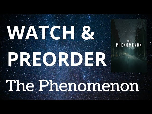 Watch & Preorder The Phenomenon Film