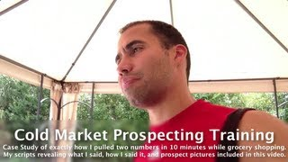 Cold Market Prospecting Training - How to Prospect - Two Killer Examples