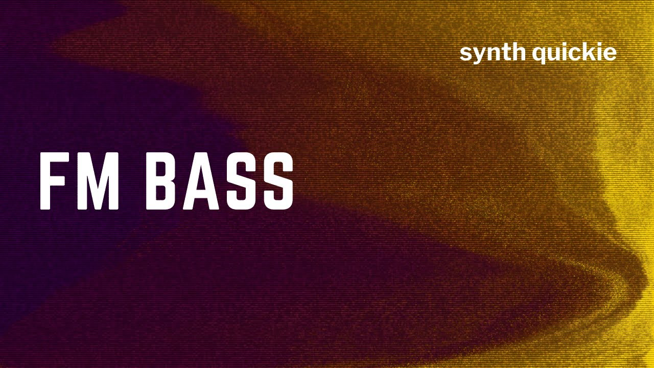 Synth Quickie – FM Bass | Syntorial