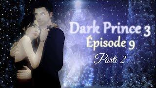 dark prince episode 9 parti 2 saison 3 srie sims 3 franais