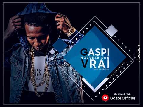 Gaspi - VRAI ( Son Officiel )
