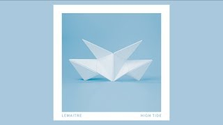 Lemaitre - High Tide (audio)