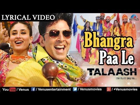 Bhangra Paa Le | Lyrical Video Song | Talaash | Akshay Kumar & Kareena Kapoor