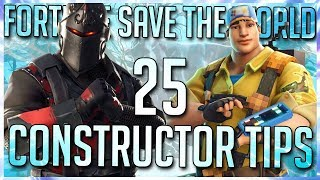 FORTNITE STW: 25 CONSTRUCTOR TIPS YOU SHOULD KNOW! [FORTNITE SAVE THE WORLD BEGINNERS GUIDE]