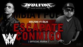 Wolfine Ft Ñejo - Escápate Conmigo Remix (Oficial) @Wolfine98