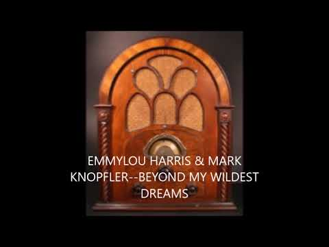 EMMYLOU HARRIS  & MARK KNOPFLER  BEYOND MY WILDEST DREAMS