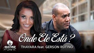 Thayara - Participação  Gerson Rufino - Onde Ele está thumbnail