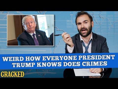 Weird How Everyone President Donald Trump Knows Does Crimes - Some News