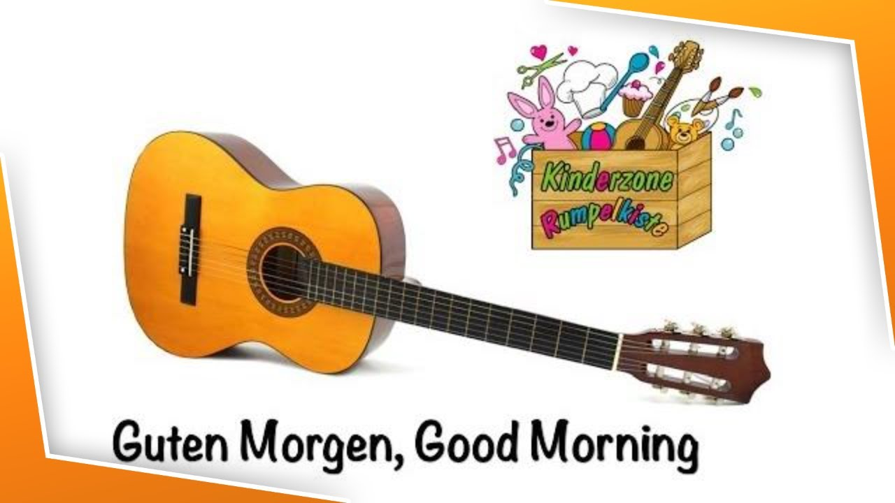 Guten Morgen Good Morning Kinderzone Rumpelkiste