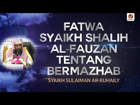 Fatwa Syeikh Shalih Al-Fauzan Tentang Bermazhab - Syaikh Sulaiman Ar-Ruhaily #NasehatUlama