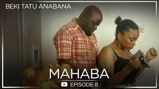 """BEKI TATU ANABANA"" | MAHABA (Season one) Episode 8 #Mwijaku #Meninah #Mukasa"