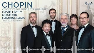 Chopin: Concerto n°1 in E minor op.11   David Lively, Quatuor Cambini, Thomas de Pierrefeu