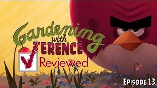 Gardening With Terence! - Angry Birds Toons Reviewed!