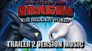 HOW TO TRAIN YOUR DRAGON 3 Trailer 2 Music Version | Proper Hidden World Movie Trailer Theme Song