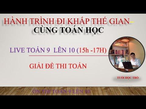 (LIVE ) TOÁN 9 LÊN 10  -GIẢI ĐỀ THI - LẦN 9  #thaytrong #tuoihoctro #thầytrọng #tuổihọctrò