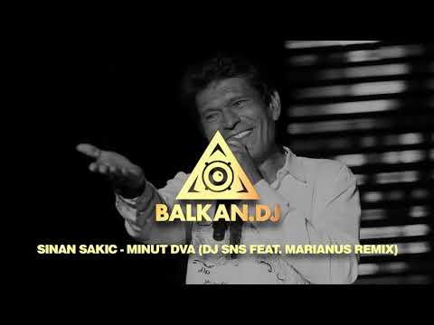Sinan Sakić - Minut dva (DJ SNS feat. Marianus Remix)