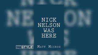 CT Style:  Nick Nelson Was Here