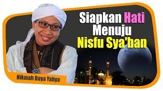 Siapkan Hati Menuju Nisfu Sya'ban - Hikmah Buya Yahya