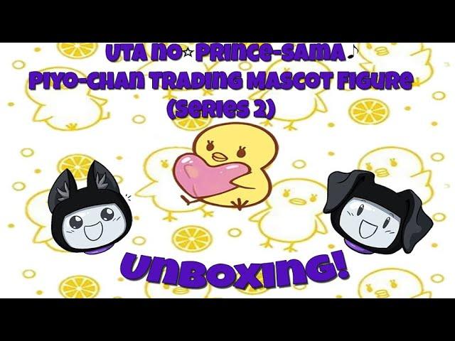 Unboxing | Uta no★Prince-sama♪ Piyo-chan Trading Mascot BLIND BOX VERSUS.