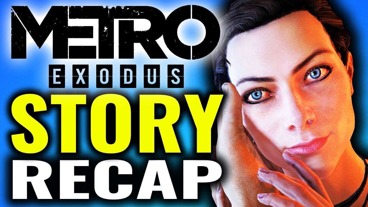Metro Exodus - The Story so Far