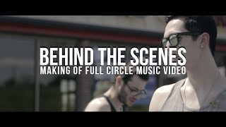 BREATHE EASY - BEHIND THE SCENES FULL CIRCLE MUSIC VIDEO