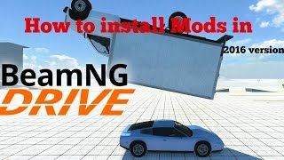 how to install mods in beamng drive tech demo 2015 version 2