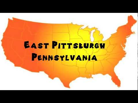 How to Say or Pronounce USA Cities — East Pittsburgh, Pennsylvania
