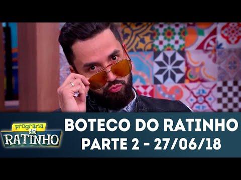 Boteco do Ratinho - Parte 2 | Programa do Ratinho (27/06/2018)
