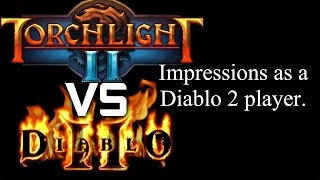 Diablo 2 vs Torchlight 2 - (Impressions as a Diablo 2 Player)